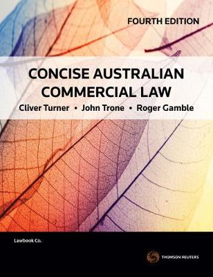 Concise Australian Commercial Law 4th Edition