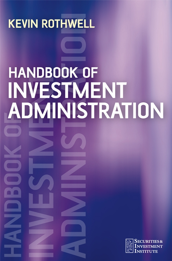 Handbook of Investment Administration