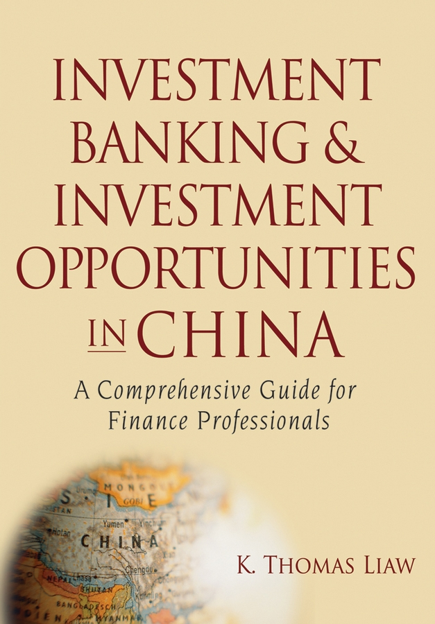 Investment Banking and Investment Opportunities in China