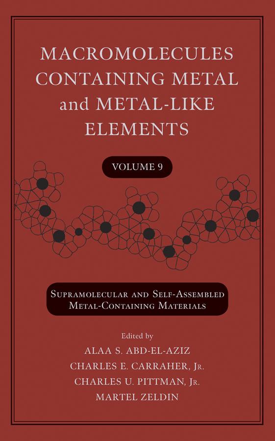 Macromolecules Containing Metal and Metal-Like Elements, Volume 9