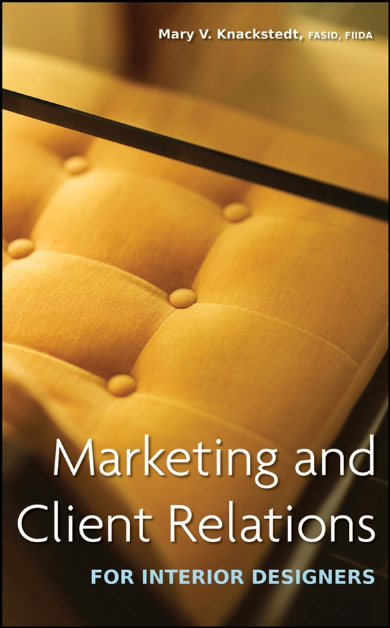 Marketing and Client Relations for Interior Designers