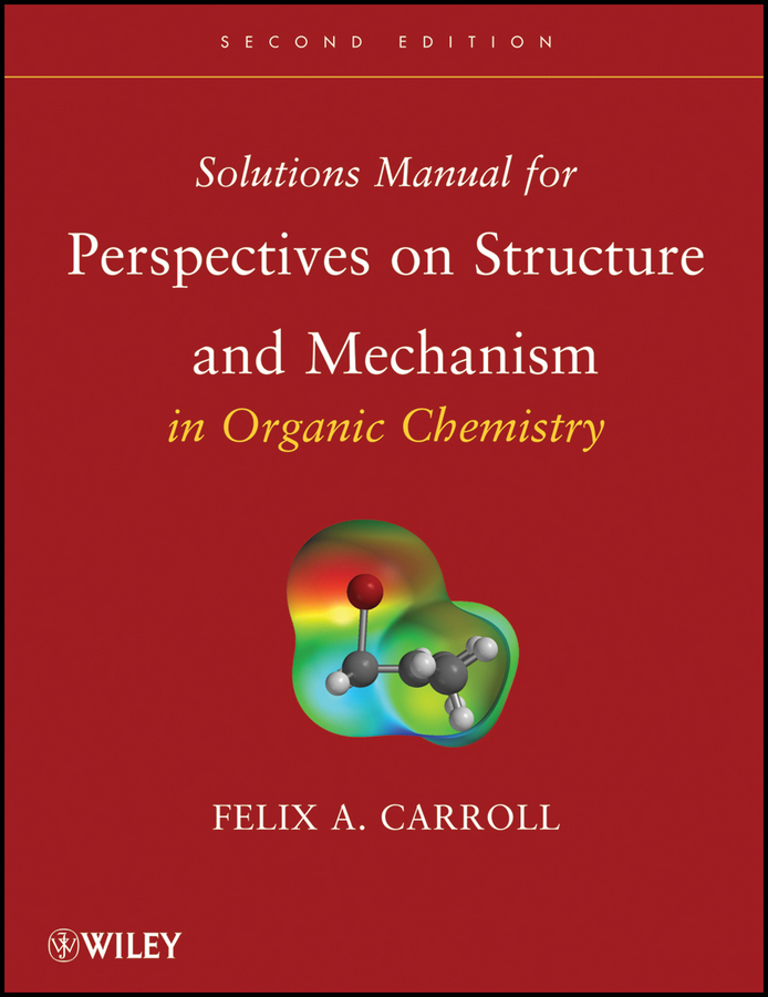 Solutions Manual for Perspectives on Structure and Mechanism in Organic Chemistry