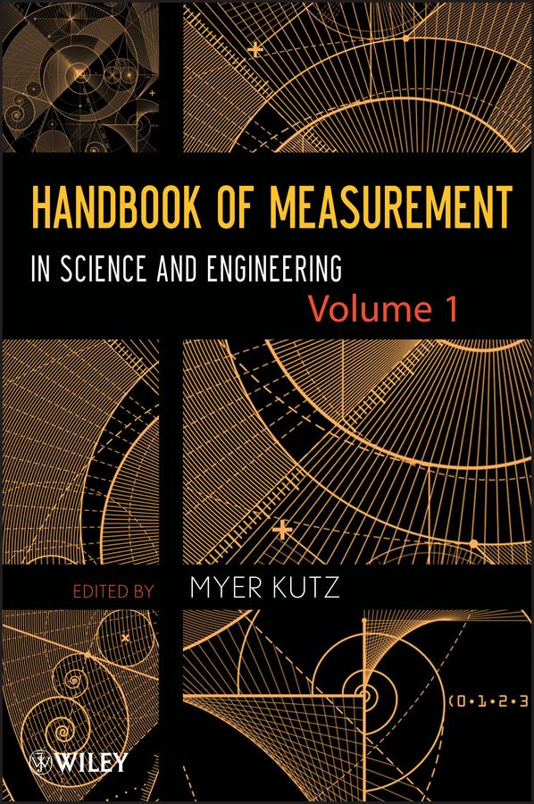 Handbook of Measurement in Science and Engineering, Volume 1