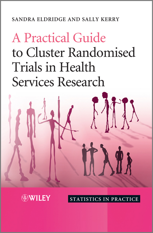 A Practical Guide to Cluster Randomised Trials in Health Services Research