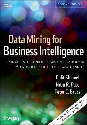 Data Mining for Business Intelligence: Concepts, Techniques, and Applications in Microsoft Office Excel(r) with XLMiner(r)