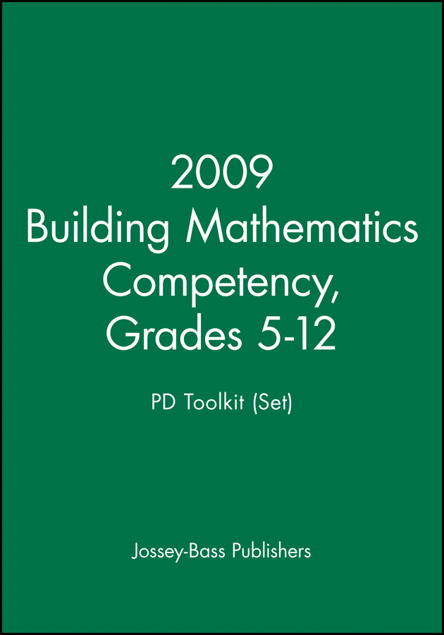 2009 Building Mathematics Competency, Grades 5-12 PD Toolkit (Set)