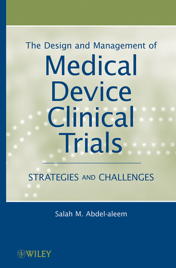 The Design and Management of Medical Device Clinical Trials