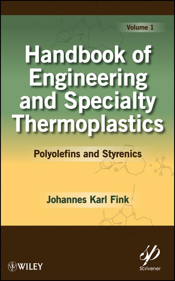 Handbook of Engineering and Specialty Thermoplastics, Volume 1