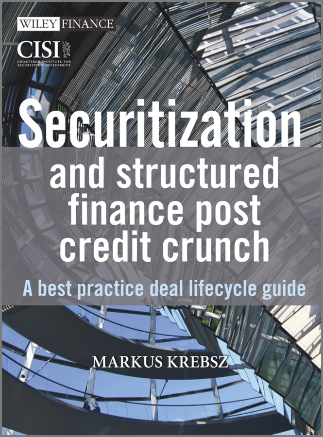 Securitization and Structured Finance Post Credit Crunch