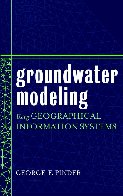 Groundwater Modeling Using Geographical Information Systems