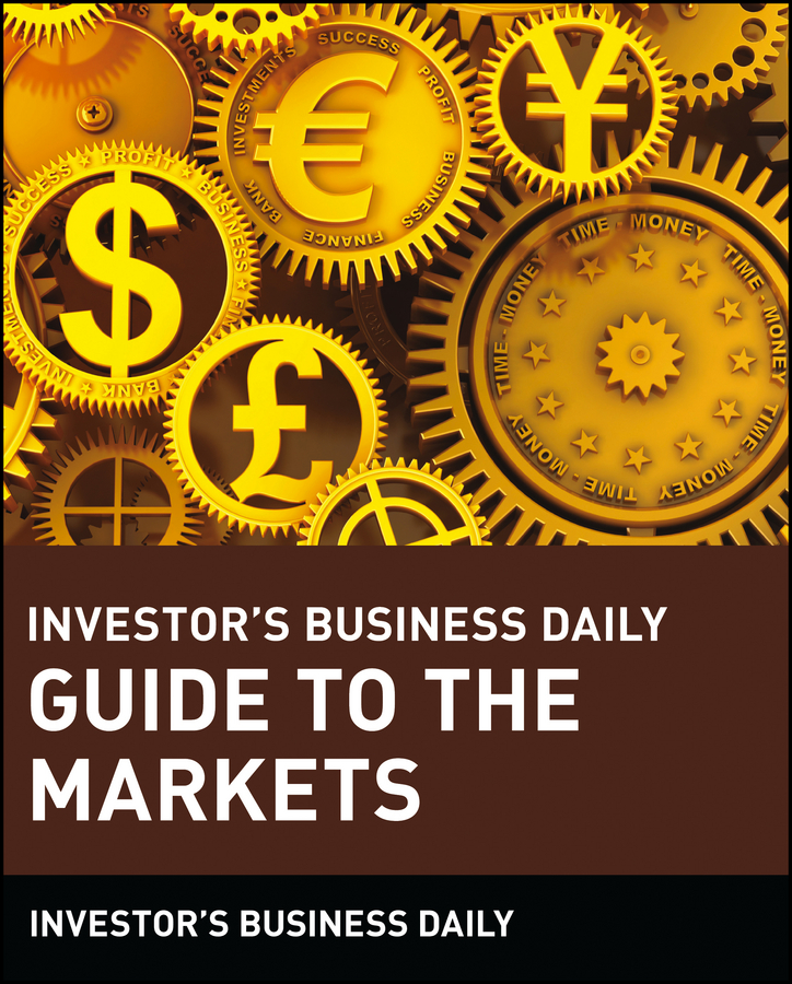 Investor's Business Daily Guide to the Markets