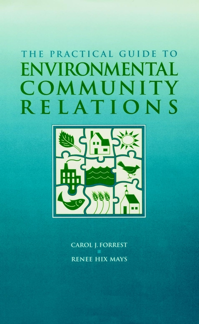 The Practical Guide to Environmental Community Relations
