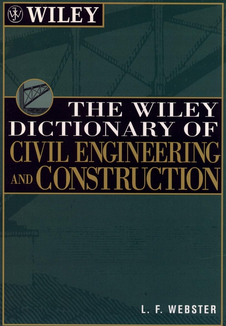 The Wiley Dictionary of Civil Engineering and Construction