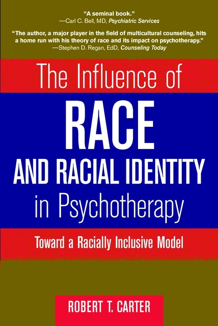 The Influence of Race and Racial Identity in Psychotherapy