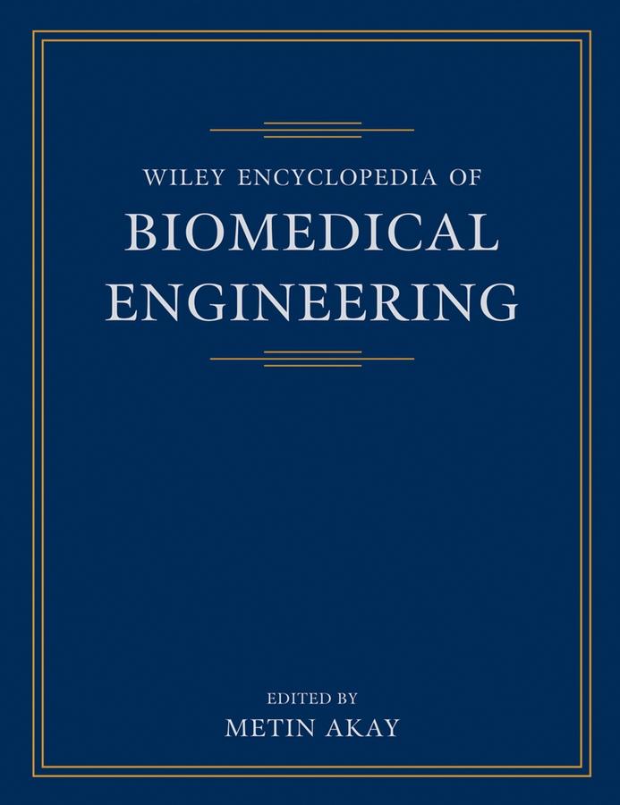 Wiley Encyclopedia of Biomedical Engineering