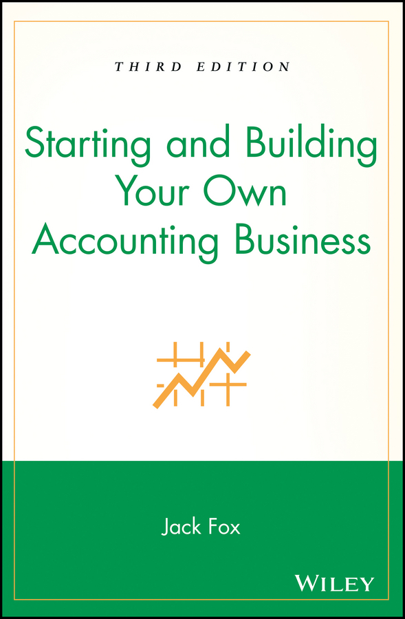 Starting and Building Your Own Accounting Business