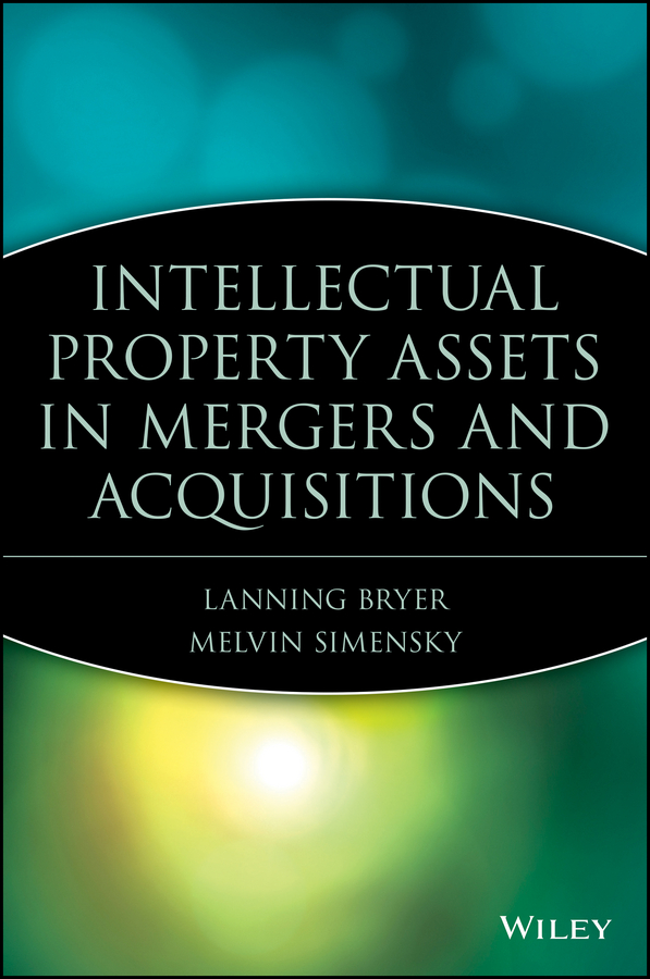 Intellectual Property Assets in Mergers and Acquisitions