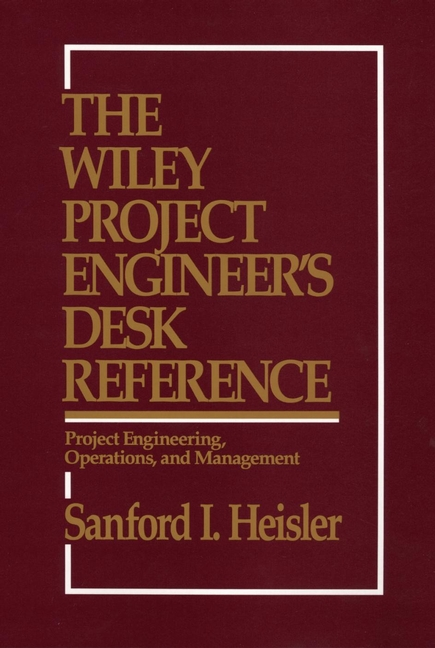 The Wiley Project Engineer's Desk Reference