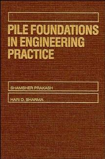 Pile Foundations in Engineering Practice