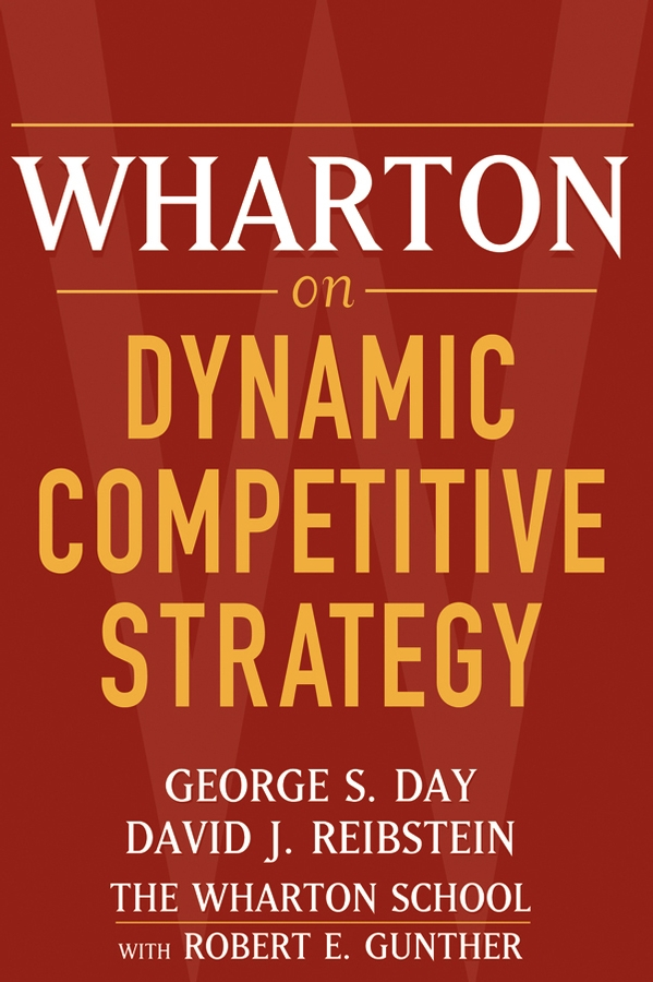 Wharton on Dynamic Competitive Strategy