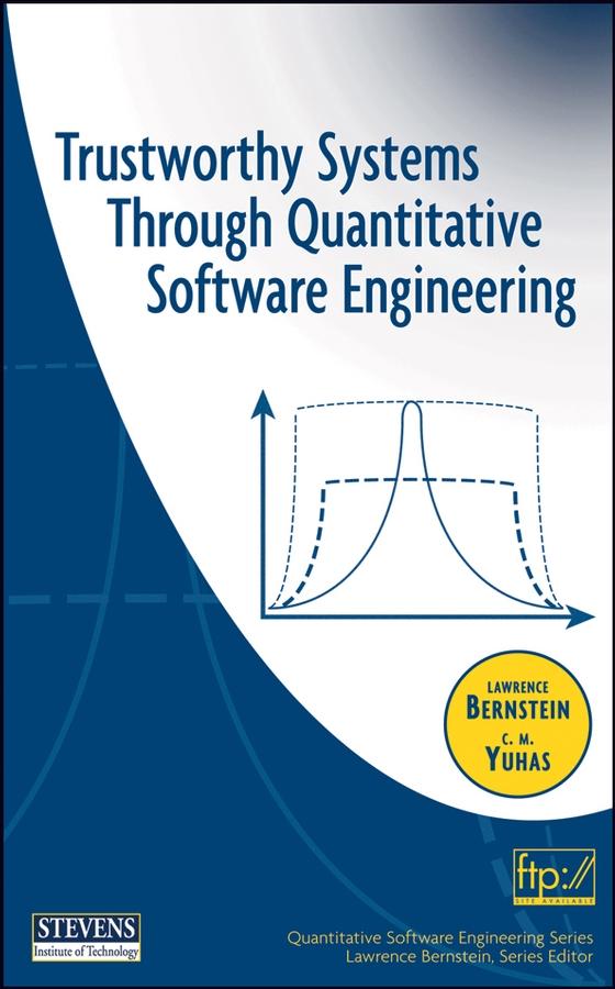 Trustworthy Systems Through Quantitative Software Engineering