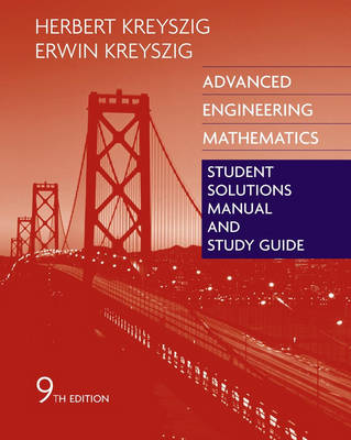 Advanced Engineering Mathematics: Student Solutions Manual and Study Guide