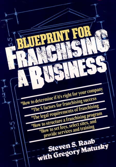 The Blueprint For Franchising A Business