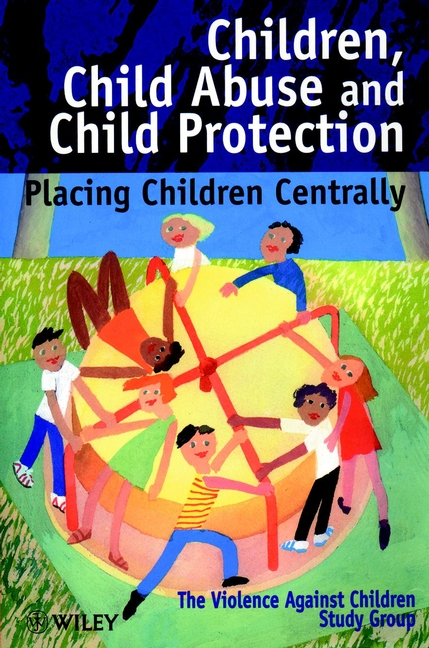 Children, Child Abuse and Child Protection
