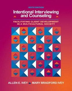 Intentional Interviewing and Counseling : Facilitating Client Development in a Multicultural Society (with CD-ROM and InfoTrac® 1-Semester, Helping Professions Learning Center Printed Access Card)