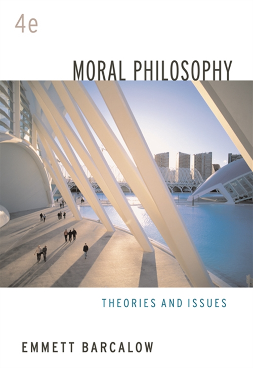 Moral Philosophy : Theories and Issues