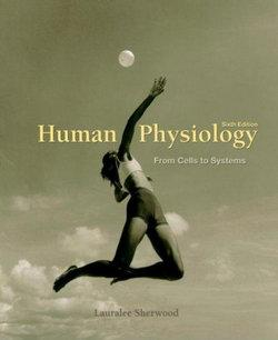 Human Physiology : From Cells to Systems (with PhysioEdge CD-ROM, InfoTrac® 1-Semester, and Personal Tutor Printed Access Card)