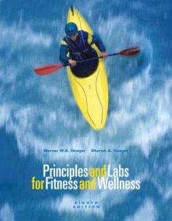 Principles and Labs for Fitness and Wellness, Enhanced Coverage Edition (with Health, Fitness and Wellness Internet Explorer, Profile Plus 2006 CD-ROM, Personal Daily Log, and InfoTrac)