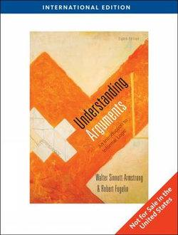 Understanding Arguments : An Introduction to Informal Logic, International Edition