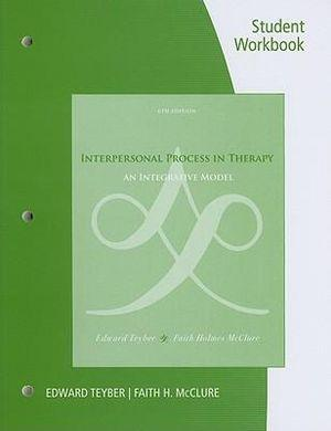 Student Workbook for Teyber/McClure's Interpersonal Process in Therapy: An Integrative Model, 6th