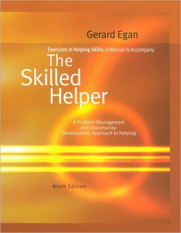 Exercises in Helping Skills for Egan's The Skilled Helper, 9th
