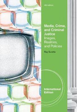 Media, Crime, and Criminal Justice, International Edition