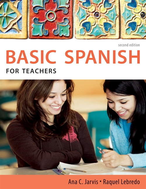 Spanish for Teachers: Basic Spanish Series