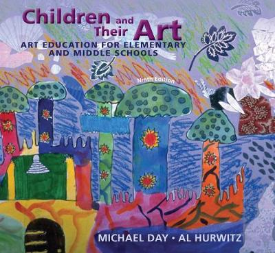 Children and Their Art : Art Education for Elementary and Middle Schools
