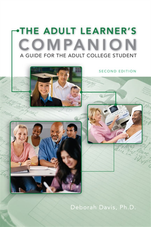 The Adult Learner's Companion : A Guide for the Adult College Student