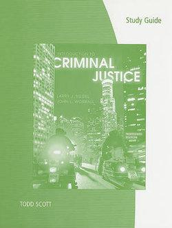 Study Guide for Siegel's Introduction to Criminal Justice, 13th