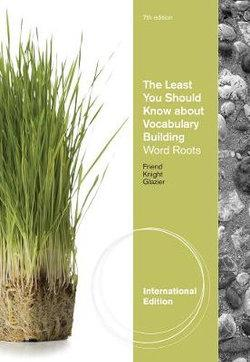 The Least You Should Know about Vocabulary Building : Word Roots, International Edition