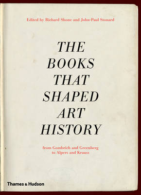 Books that Shaped Art History, The:From Gombrich and Greenberg to