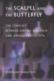 Scalpel and the Butterfly: The Conflict between Animal Research and Animal Protection