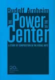 Power of the Center: A Study of Composition in the Visual Arts