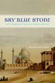 Sky Blue Stone: The Turquoise Trade in World History