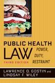 Public Health Law: Power, Duty, Restraint 3ed