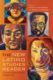New Latino Studies Reader: A Twenty-First-Century Perspective