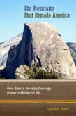Mountains That Remade America: How Sierra Nevada Geology Impacts Modern Life