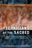 Technicians of the Sacred: A Range of Poetries from Africa, America, Asia, Europe, and Oceania 3ed