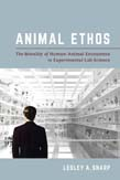 Animal Ethos: The Morality of Human-Animal Encounters in Experimental Lab Science